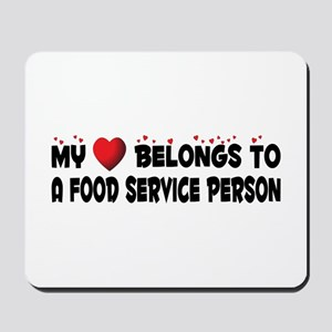 Belongs To A Food Service Person Mousepad