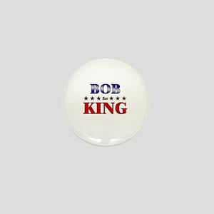 BOB for king Mini Button
