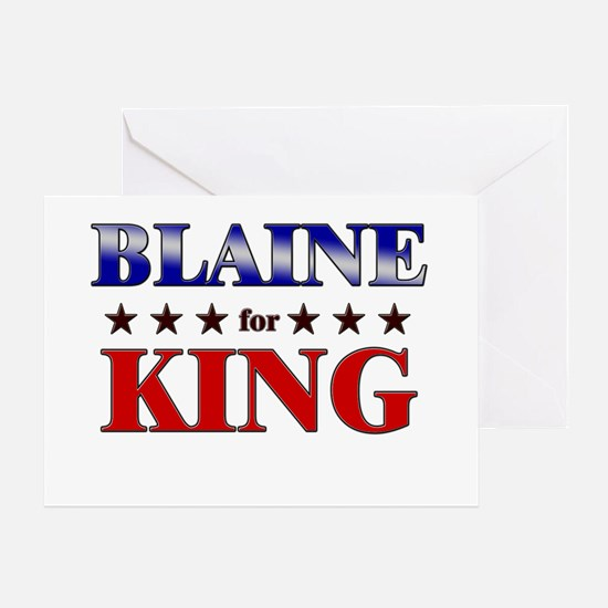 BLAINE for king Greeting Card