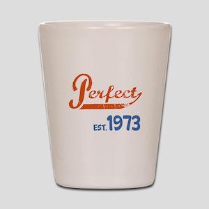 Perfect, Est 1973 Shot Glass