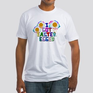I Got Easter Egged Fitted T-Shirt