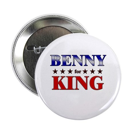"BENNY for king 2.25"" Button"