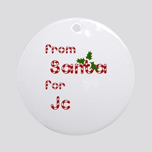 From Santa For Jc Ornament (Round)