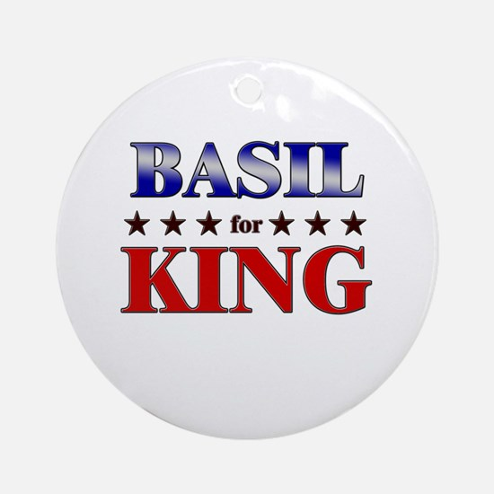 BASIL for king Ornament (Round)