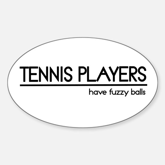 Tennis Player Joke Oval Decal