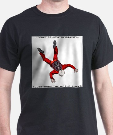 I dont believe in gravity T-Shirt