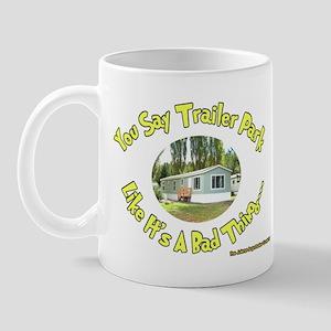 You say Trailer Park Mug