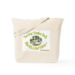 You say Trailer Park Tote Bag