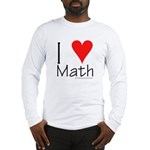 I Love Math! Long Sleeve T-Shirt
