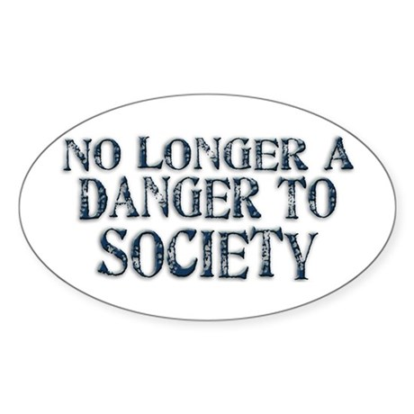 Danger To Society Oval Sticker