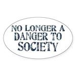 Danger To Society Oval Sticker