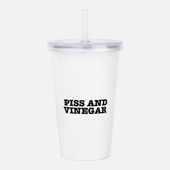 ALL PISS AND VINEGAR! Acrylic Double-wall Tumbler
