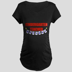 Retired Kindergarten Teacher Maternity Dark T-Shir