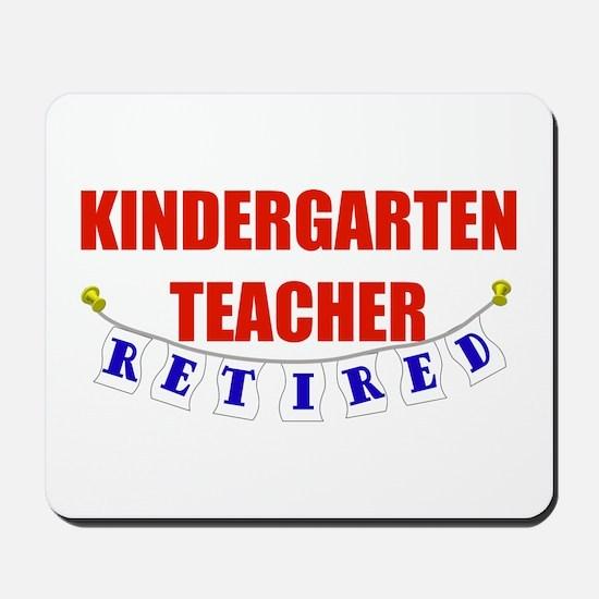 Retired Kindergarten Teacher Mousepad