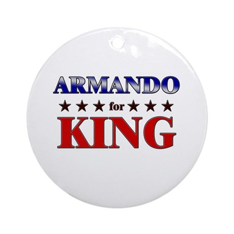 ARMANDO for king Ornament (Round)