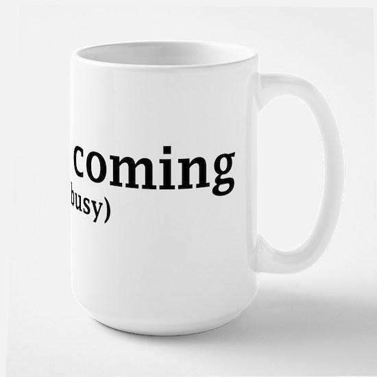 Jesus is coming... Large Mug