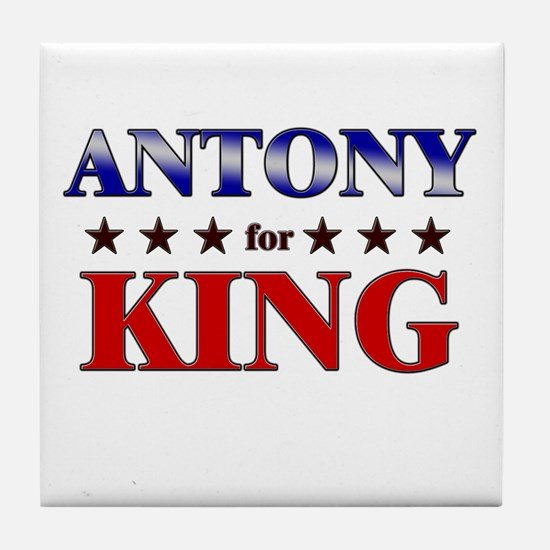 ANTONY for king Tile Coaster
