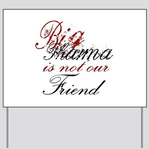 Big Pharma is not our Friend Yard Sign
