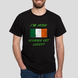 I'm Irish Wanna Get Lucky? Dark T-Shirt