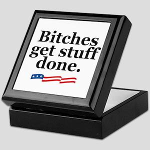 Bitches get stuff done. Keepsake Box