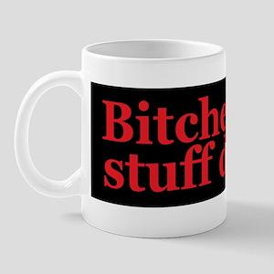 Bitches get stuff done. Mug