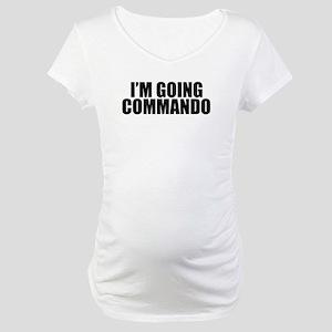 Im Going Commando Maternity T-Shirt
