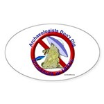 Archs Don't Dig Dino Or UFO'S Oval Sticker