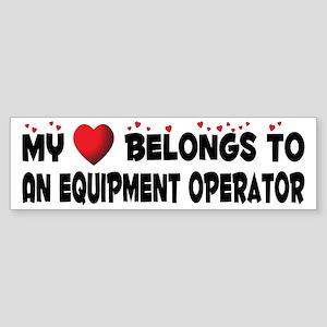 Belongs To An Equipment Operator Bumper Sticker