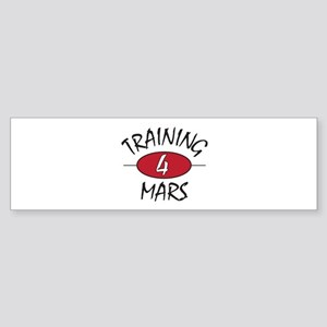 Training for Mars Bumper Sticker