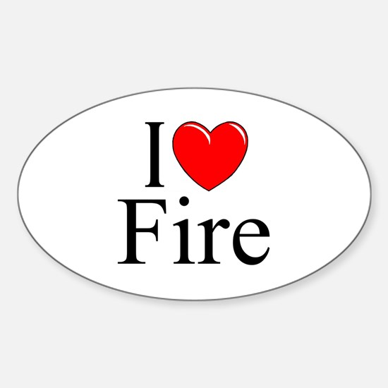 """""""I Love Fire"""" Oval Decal"""