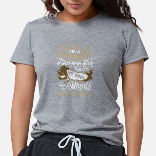 Im A March Woman I Was Born With My Heart T-Shirt