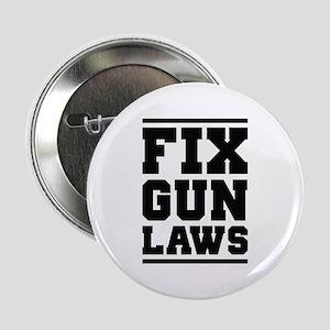 "Fix Gun Laws 2.25"" Button"
