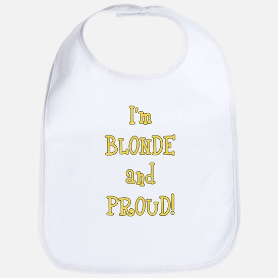 Blonde and Proud Bib