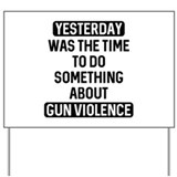 Protest signs for gun control Yard Signs