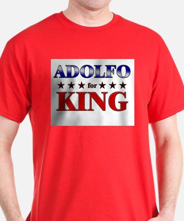 ADOLFO for king T-Shirt