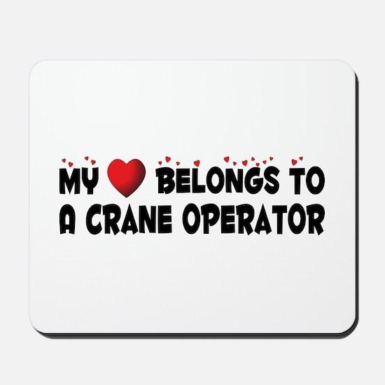 Belongs To A Crane Operator Mousepad