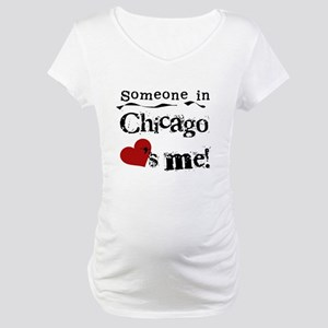 Chicago Loves Me Maternity T-Shirt