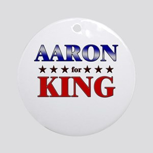AARON for king Ornament (Round)
