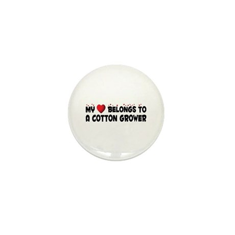 Belongs To A Cotton Grower Mini Button (100 pack)