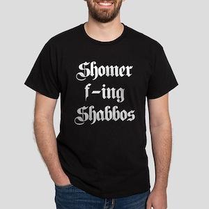 shomer f-ing shabbos Dark T-Shirt