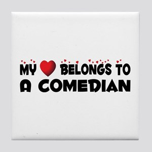 Belongs To A Comedian Tile Coaster
