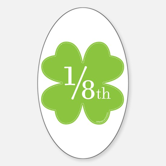 I'm only 1/8th Irish Oval Decal