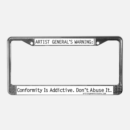 Conformity Is Addictive License Plate Frame