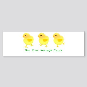Not Your Average Chick Bumper Sticker