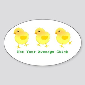 Not Your Average Chick Oval Sticker