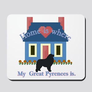Home Is Great Pyrenees Mousepad