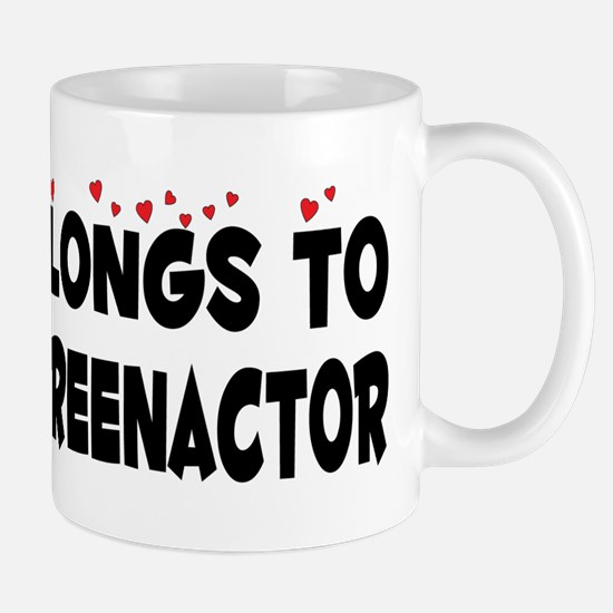 Belongs To A Civil War Reenactor Mug