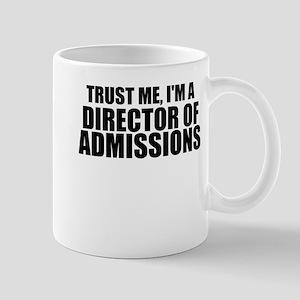 Trust Me, I'm A Director of Admissions Mugs