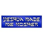 Yeshua Made Me Kosher Bumper Sticker