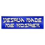 Yeshua Made Me Kosher Bumper Sticker